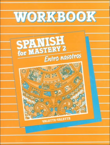 Spanish for Mastery 2: Entre Nosotros: Workbook (Spanish Edition) (066914908X) by Littell McDougal