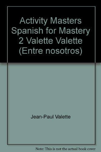 9780669149142: Activity Masters Spanish for Mastery 2 Valette Valette (Entre nosotros)