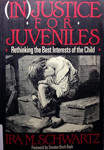 9780669149647: Injustice for Juveniles: Rethinking the Best Interest of the Child