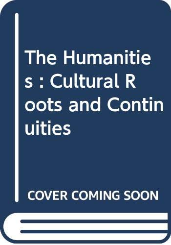 9780669154276: The Humanities : Cultural Roots and Continuities