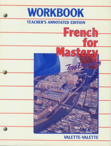 9780669157307: French for Mastery Tous Ensemble Workbook: Teacher's Annotated Edition