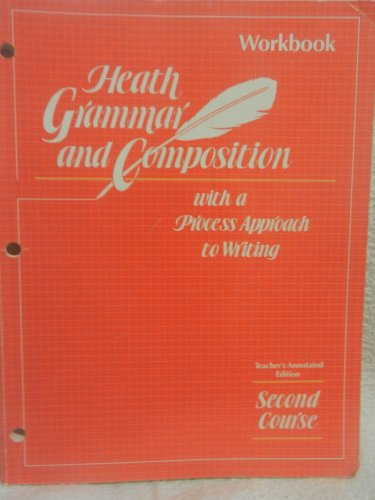 9780669159912: Heath Grammar and Composition with a Process Approach to Writing Workbook Teacher's Annotated Edition Second Course