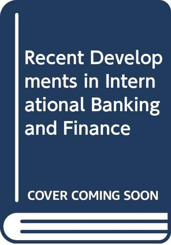 9780669161977: 002: Recent Developments in International Banking and Finance