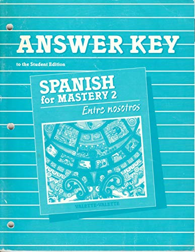 9780669162370: Answer Key to the Student Edition (Spanish for Mastery 2 Entre Nosotros)