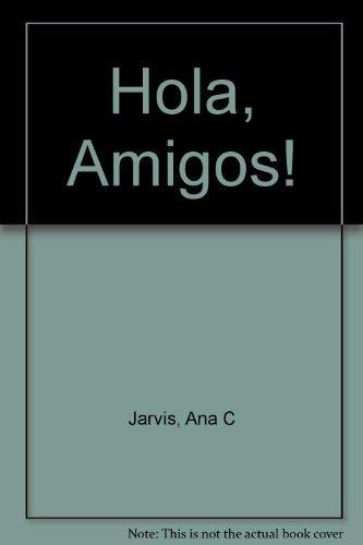 9780669163162: Hola, Amigos!