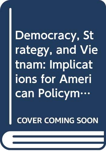 9780669163414: Democracy, Strategy, and Vietnam: Implications for American Policymaking