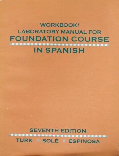 Foundation Course in Spanish: Turk, Laurel H.;