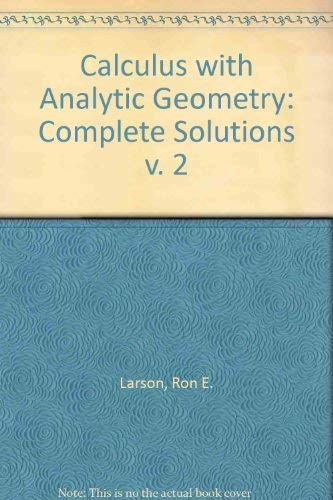 9780669164091: Calculus with Analytic Geometry: Complete Solutions v. 2