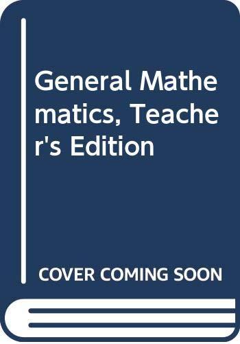 General Mathematics, Teacher's Edition: Lowry/Ockenga/Rucker