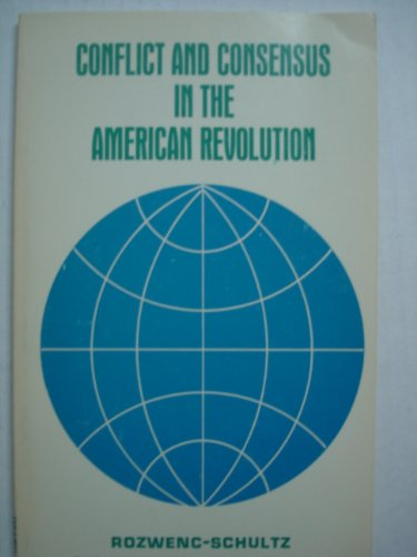 9780669165432: Conflict and Consensus in American Revolution (Basic Concepts in History & Social Studies)