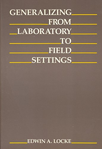 9780669166408: Generalizing from Laboratory to Field Settings: Research Findings from Industrial-Organizational Psychology, Organizational Behavior, and Human Reso
