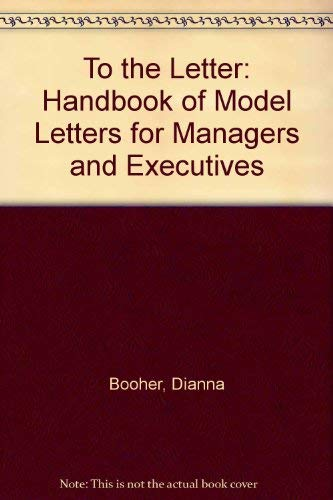 9780669168181: To the Letter: A Handbook of Model Letters for the Busy Executive