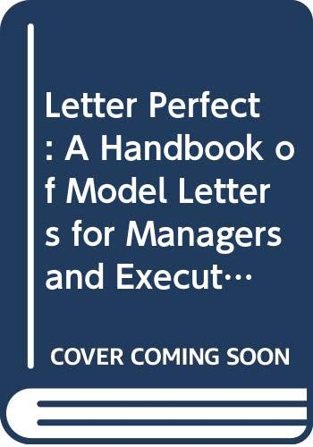 9780669168198: Letter Perfect: A Handbook of Model Letters for Managers and Executives
