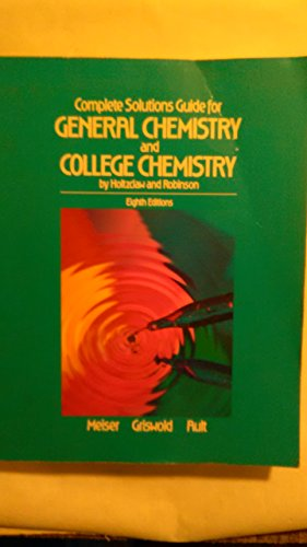 Complete solutions guide for General chemistry and College chemistry: Eighth editions, by Holtzclaw...
