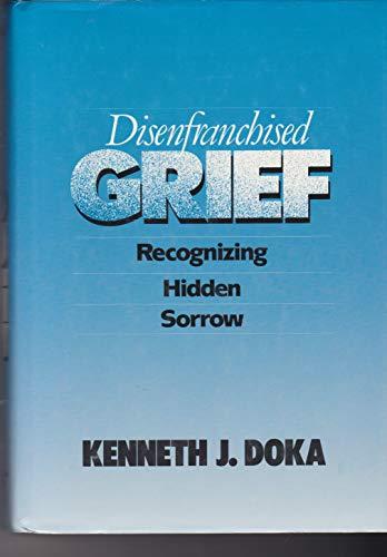 Disenfranchised Grief: Recognizing Hidden Sorrow: Doka, Kenneth J.