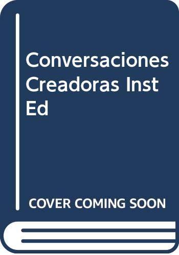 9780669173741: Conversaciones Creadoras Inst Ed