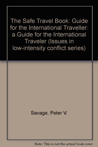 9780669173802: Safe Travel Book: A Guide for the International Traveler (Issues in low-intensity conflict series)