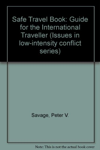 9780669173819: Safe Travel Book: Guide for the International Traveller (Issues in low-intensity conflict series)
