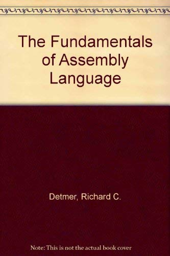 Fundamentals of Assembly Language Programming Using IBM: Richard C. Detmer