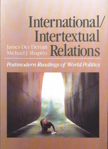 9780669189551: International/Intertextual Relations: Postmodern Readings of World Politics (Issues in World Politics)