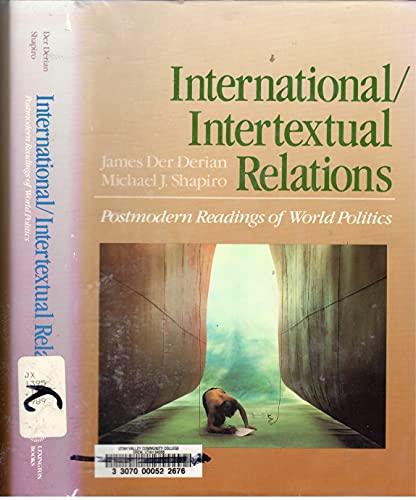 9780669189568: International/Intertextual Relations: Postmodern Readings of World Politics (Issues in world politics series)