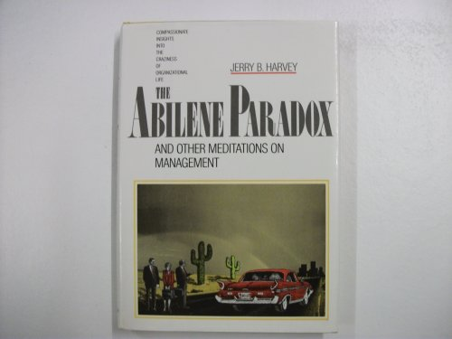 The Abilene Paradox and Other Meditations on Management.