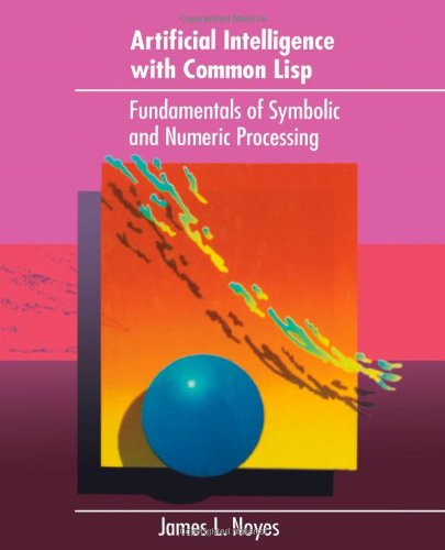 9780669194739: Artificial Intelligence with Common Lisp: Fundamentals of Symbolic and Numeric Processing