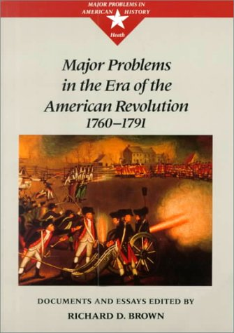 9780669197556: Major Problems in the Era of the American Revolution (Major problems in American history series)
