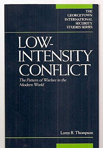 Low-Intensity Conflict: The Pattern of Warfare in the Modern World (Georgetown International ...