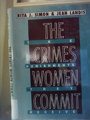 9780669202366: The Crimes Women Commit, the Punishments They Receive