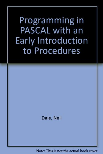 Programming in Pascal With an Early Introduction to Procedures (0669202495) by Nell B. Dale
