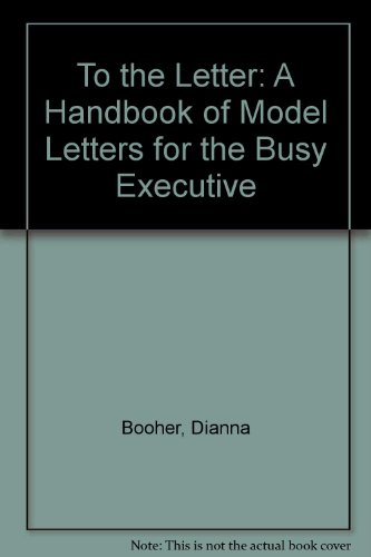 9780669204858: To the Letter: A Handbook of Model Letters for the Busy Executive