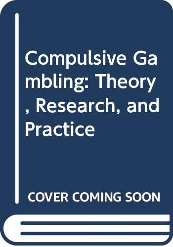 9780669207156: Compulsive Gambling: Theory, Research, and Practice