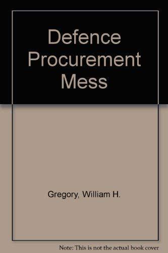 The Defense Procurement Mess, a Twentieth Century Fund Essay: Gregory, William H.