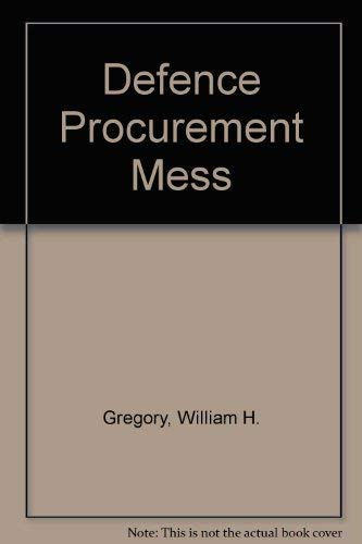 The Defense Procurement Mess, a Twentieth Century Fund Essay (9780669208078) by William H. Gregory