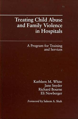 Treating Child Abuse and Family Violence in: Kathleen M. White;