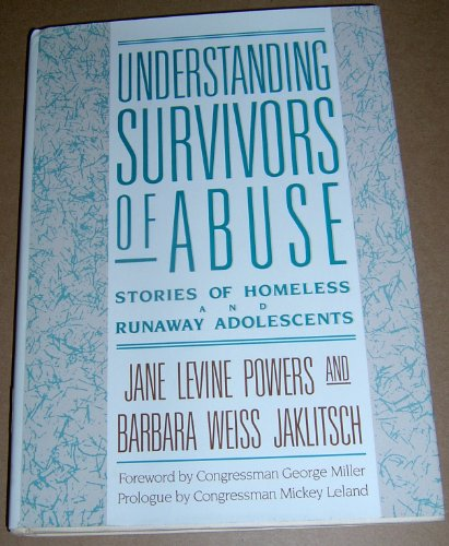 9780669209020: Understanding Survivors of Abuse: Stories of Homeless and Runaway Adolescents