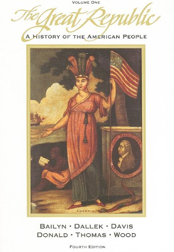 9780669209860: The Great Republic: A History of the American People, Volume I