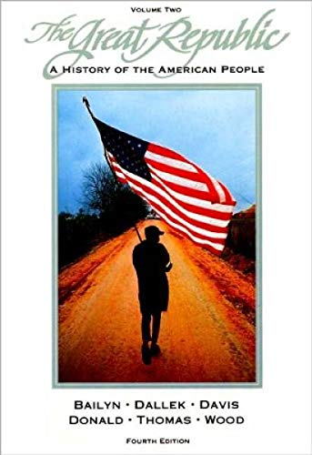 The Great Republic: A History of the: Bernard Bailyn, Robert