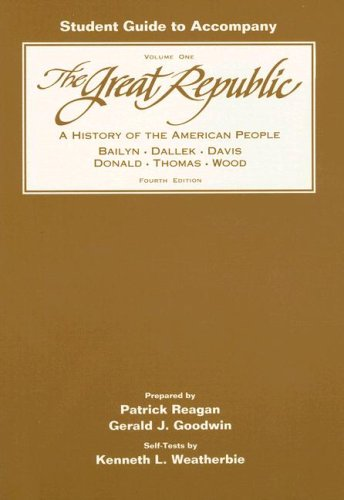 Student Guide to Accompany the Great Republic: Bernard Bailyn