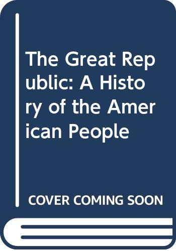 9780669209891: The Great Republic: A History of the American People