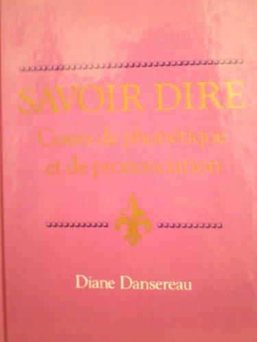 9780669209969: Savoir Dire: Cours De Phonetique Et De Prononciation