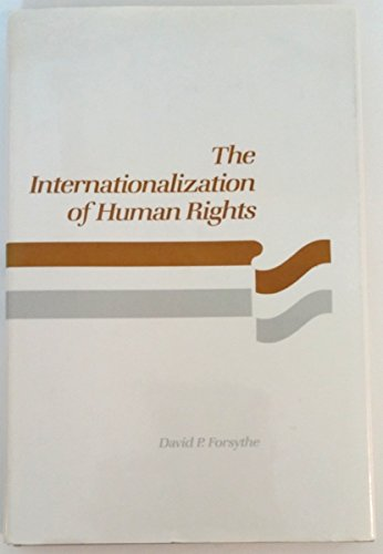 9780669211160: The Internationalization of Human Rights (Issues in world politics series)