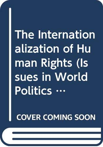 9780669211177: The Internationalization of Human Rights (Issues in World Politics Series)