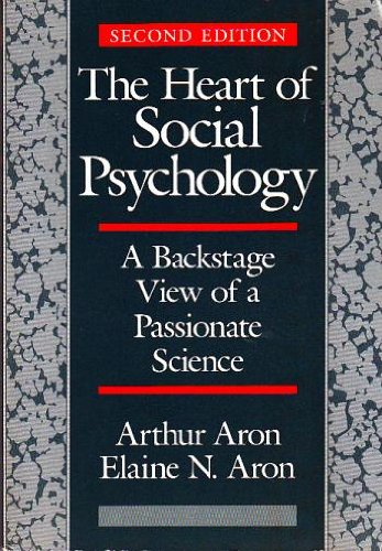 The Heart of Social Psychology: A Backstage View of a Passionate Science (0669211443) by Arthur Aron; Elaine Aron