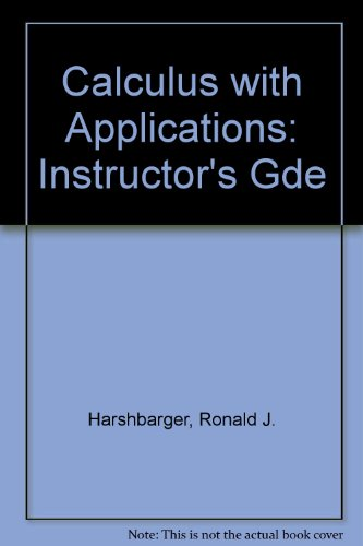 9780669211481: Calculus with Applications: Instructor's Gde
