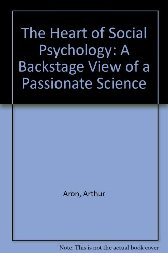 9780669211801: The Heart of Social Psychology: A Backstage View of a Passionate Science