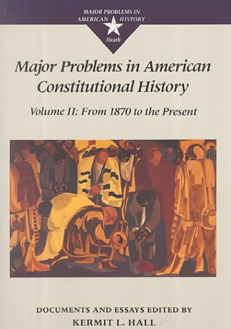 major problems in american constitutional history  9780669212105 major problems in american constitutional history documents and essays major problems in