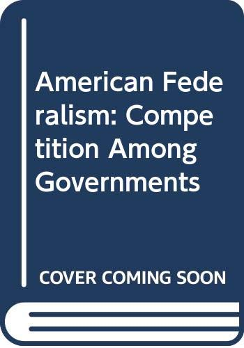 9780669214758: American Federalism: Competition Among Governments