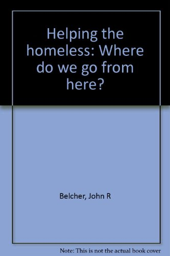 9780669215229: Helping the homeless: Where do we go from here?